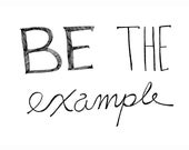 Be the Example Fine Art Quote Print