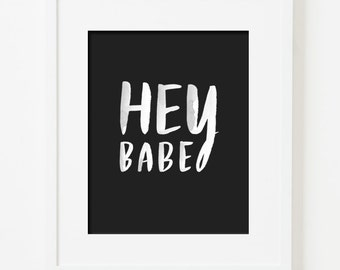 framed 8x10 print / hey babe on black / choice of black, white, natural or gold frame