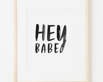 framed 8x10 print / hey babe on white / choice of black, white, natural or gold frame