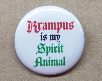 """Krampus Is My Spirit Animal 1.25"""" Button Christmas Devil Pagan Meme Santa Totem"""