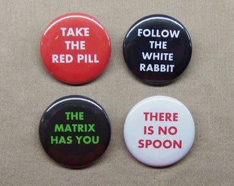"The Matrix 4 Button Set Red Pill, White Rabbit, No Spoon, Matrix Has You Quotes 1.25"" Repro Cyberpunk"