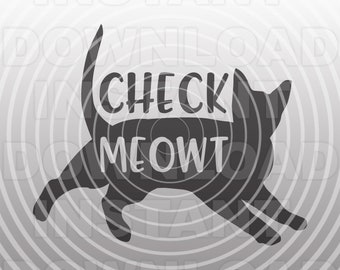 Check Meowt Cat SVG File,Kitten Svg,Kitty svg,Pet svg,Funny svg -Vector Art Commercial & Personal Use- Cricut,Silhouette,Cameo,Iron on Vinyl