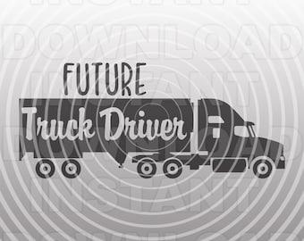 Future Truck Driver SVG File,Trucker SVG File,Semi Truck SVG,Boy svg -Vector Art Commercial & Personal Use-Cricut,Cameo,Silhouette,Vinyl Cut