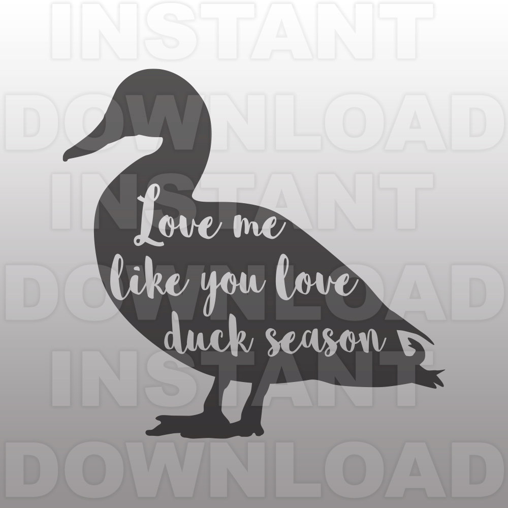 Download Love Me Like You Love Duck Season SVGDuck Hunting ...