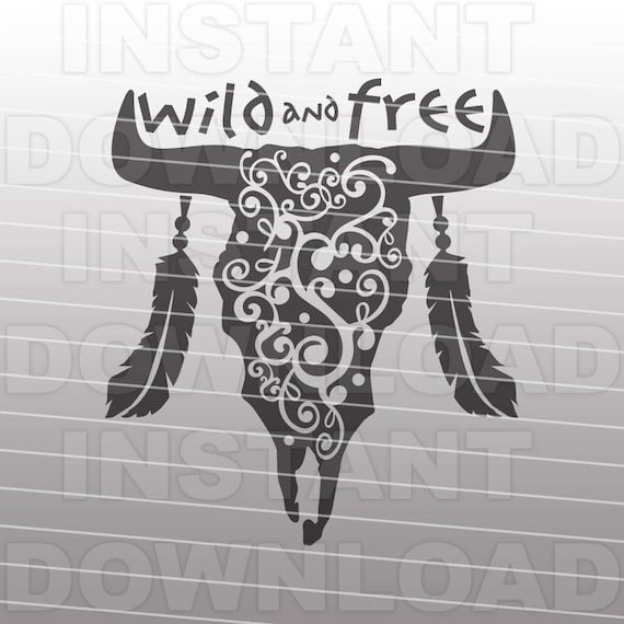 Western Svg Filewild And Free Svg Filecow Skull Svg Etsy