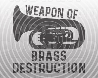 Tuba SVG File,Marching Band SVG,Tuba Weapon of Brass Destruction SVG -Vector Art Commercial/Personal Use- Cricut,Silhouette,Cameo,Vinyl Cut