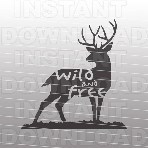 Wild And Free Svg File Buckdeer Svghunting Svgvector Etsy