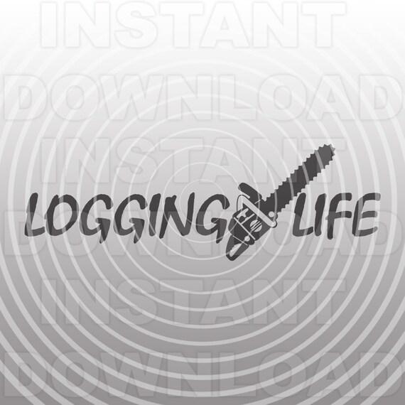 Logging Life Svg Filelogger Svgchainsaw Tree Trimmer Svg