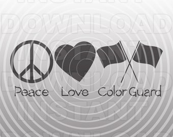Peace Love Marching Band Color Guard SVG File,Color Guard Flag svg -Vector Art Commerical/Personal Use- Cricut,Silhouette,Cameo,Vinyl Decal