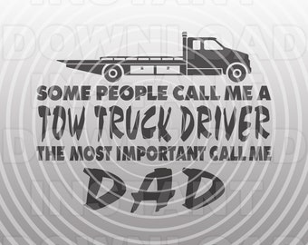Tow Truck Driver SVG File,Rollback Truck SVG,Trucking Quote svg,Trucker Dad SVG-Vector Art Commercial & Personal Use-Cricut,Cameo,Silhouette