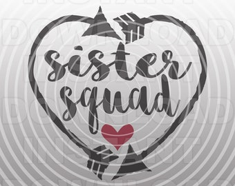 Sister Squad Heart and Arrows SVG File,Sister Gift T-shirt svg -Vector Art Commercial & Personal Use- Cricut,Silhouette,Cameo,iron on vinyl