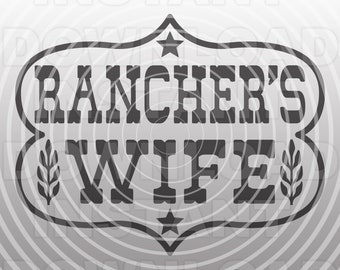 Ranchers Wife SVG File,Ranching SVG,Cattle svg -Vector Art Commercial & Personal Use-Cricut,Silhouette,Cameo,Iron on Vinyl,Vinyl Decal