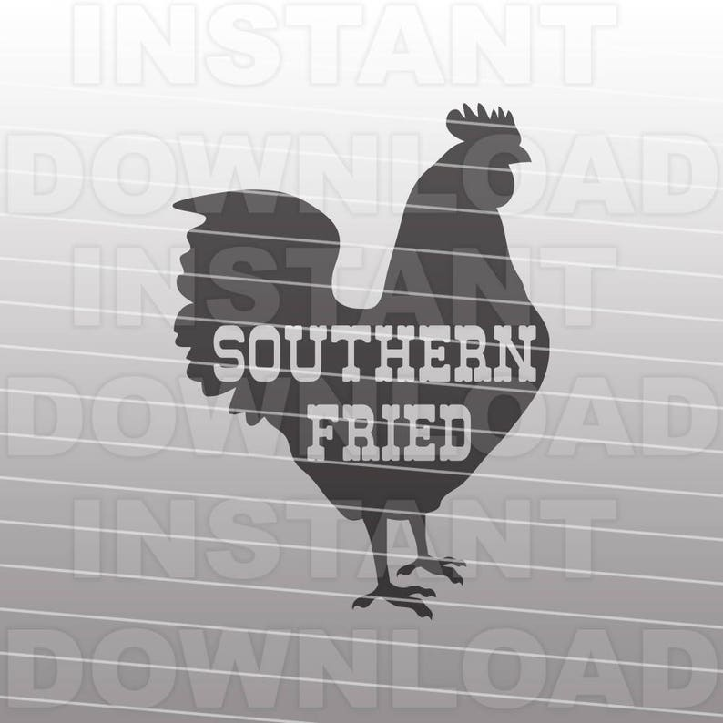 Southern Fried Chicken SVG File,Chicken SVG File,Chicken Shirt svg,Southern  svg -Commercial & Personal Use- For Silhouette and Cricut Cutter