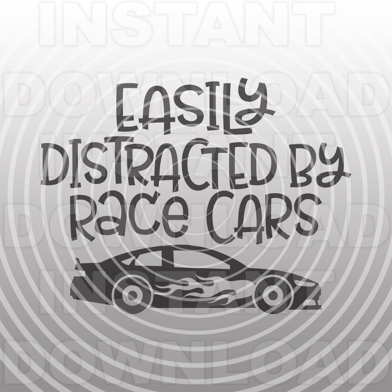 Race Car SVG File,Easily Distracted by Race Cars svg,Toddler Boy SVG  -Commercial & Personal Use- Cricut,Silhouette,Cameo,Iron on Vinyl