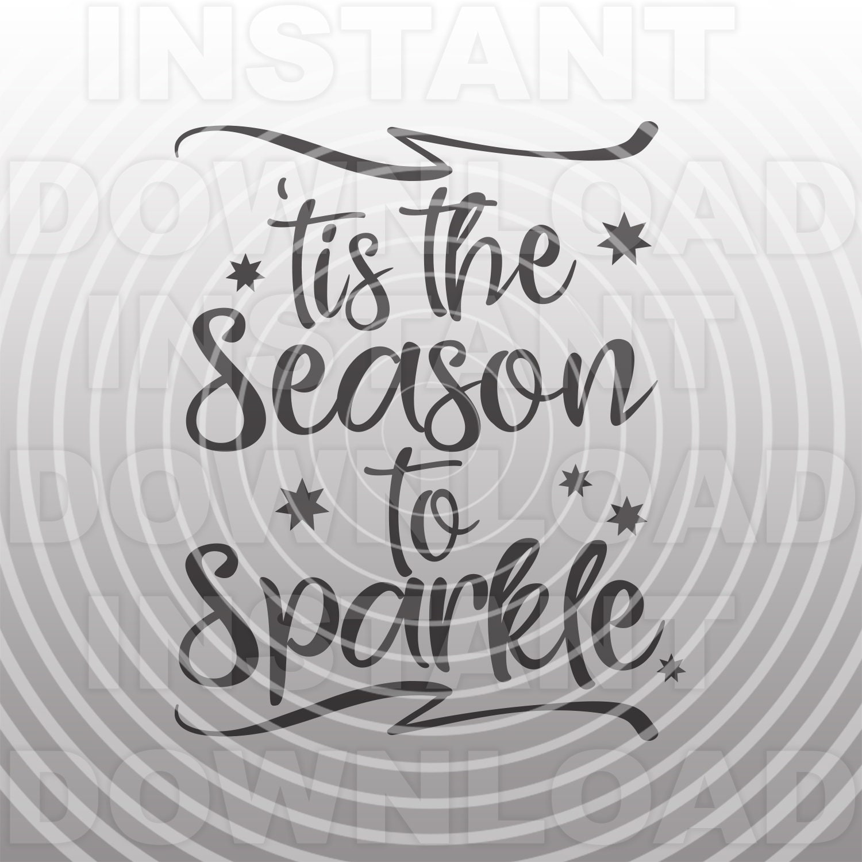 Tis The Season To Sparkle Svgchristmas Quote Svgcalligraphy Etsy