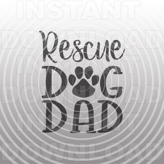 Rescue Dog Dad Svg Filerescue Dog Svgpaw Print Svgdog Iron Etsy