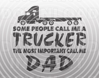 Trucker SVG File,Flatbed Truck Driving SVG,Trucking Quote svg,Trucker Dad SVG -Vector Art Commercial & Personal Use-Cricut,Cameo,Silhouette
