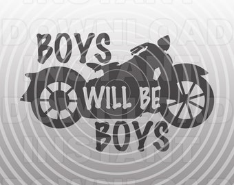 Boys Will Be Boys with Motorcycle SVG File -Vector Art Commercial & Personal Use- svg file for Cricut,svg file for Silhouette,iron on vinyl