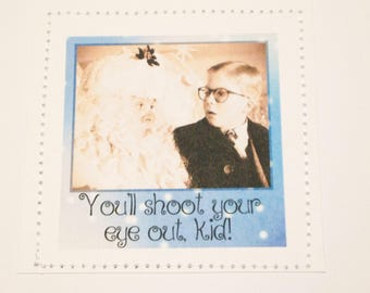A Christmas Story greeting card. You'll shoot your eye out, kid.
