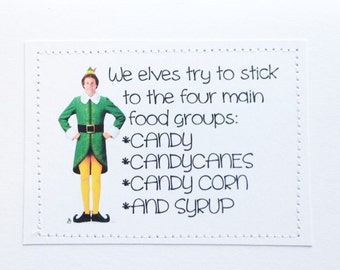 Funny Elf quote card. Four main food groups.