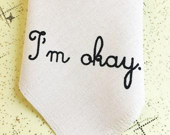 I'm okay  100% Organic Cotton Napkin Hankie Handkerchief Silk Screened Zero Waste Reusable Eco Friendly Waste Free