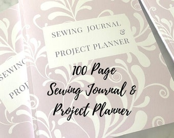Sewing Journal & Project Planner - Quilt and Craft Project Planner - Sewing Journal - Sewing Business Planner - 100 Pages
