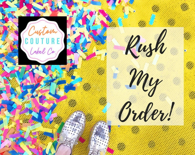 Featured listing image: RUSH MY ORDER - customcouturelabelco - Rush Order Add on Fee to Rush Any Order for woven labels, patches, etc.
