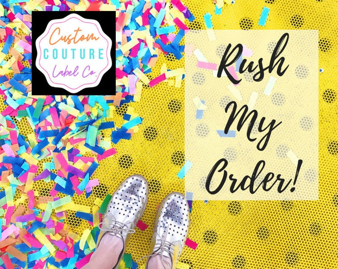 Featured listing image: RUSH MY ORDER - customcouturelabelco - Rush Order Add on Fee to Rush Any Order for Custom Woven Labels - Fashion Brand Labels, patches, etc.