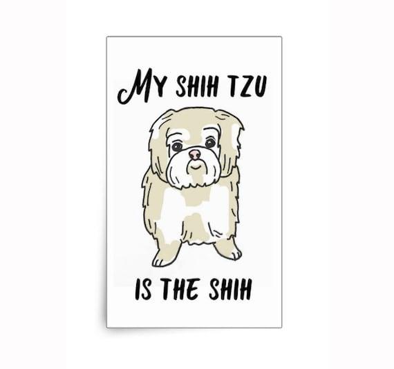 My Shih Tzu Is The Shih Beige Rectangular Glossy Sticker Etsy