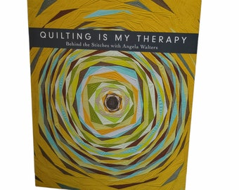 Quilting is My Therapy, Angela Walters, Quilting Book, Self Help