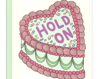 Hold On Cake Card