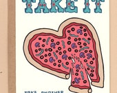 Take Another Little Pizza My Heart Card