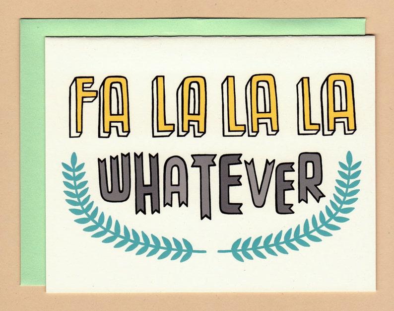 Fa La La La Whatever Anti Holiday Card image 1