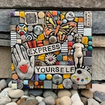 Express Yourself. (A Handmade Mixed Media Mosaic Wall Hanging by Artist Shawn DuBois)