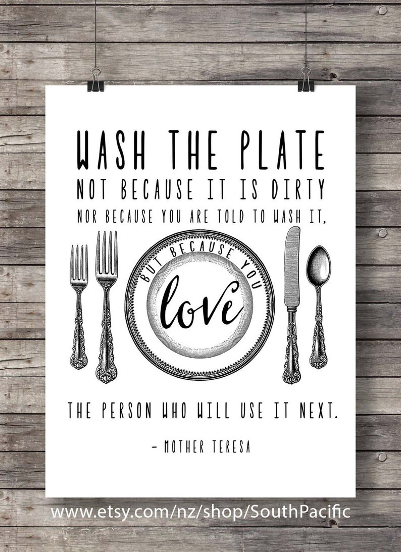 Mother Teresa quote Printable art Wash the plate because you love the  person who will use it next lettering wall art print minimalist