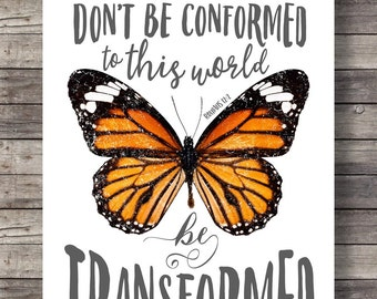Bible verseRomans 12v2 | Don't be conformed to this world | Be transformed butterfly Hand lettering typography | Printable Scripture print