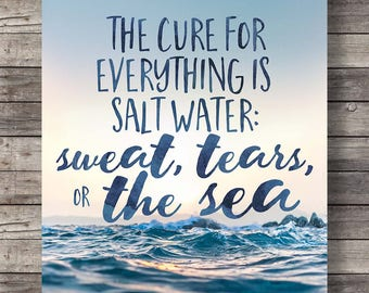 The cure for everything is salt waterPrintable art | photography print | typography quote print | sweat, tears and the sea | Isak Dinesen
