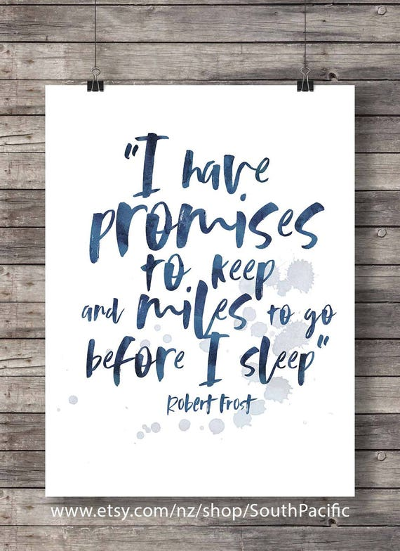 Robert Frost Quote Print Modern Calligraphy Miles To Go Before Etsy