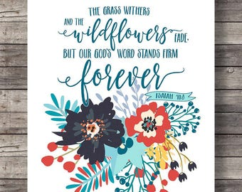 "Bible verse | Isaiah 40:8 The wildflowers fade, but our God's Word stands firm and forever"" Scripture print - Instant download digital print"