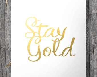 """Stay Gold"""" quote print  - Faux gold foil metallic digital foil Printable wall art  INSTANT DOWNLOAD"""
