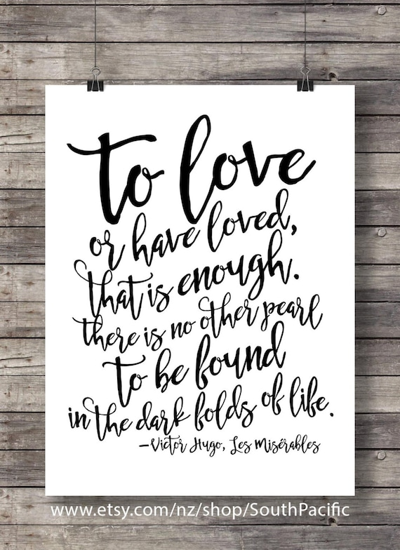 Les Miserables Quote To Love Or Have Loved That Is Enough Printable Art Printable Calligraphy Handlettered Wall Art Digital Print