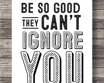 Be so good they can't ignore you, Printable art, Retro lettering Typography print Printable vintage quote Wall art Motivation Inspiration
