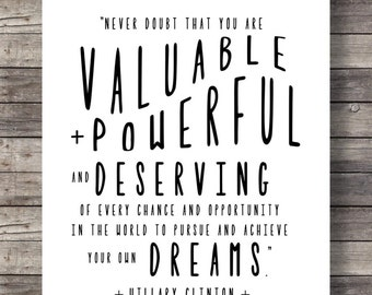 Hillary Clinton quotePrintable art | Never doubt that you are valuable powerful |  Motivational Inspirational Printable | Typography