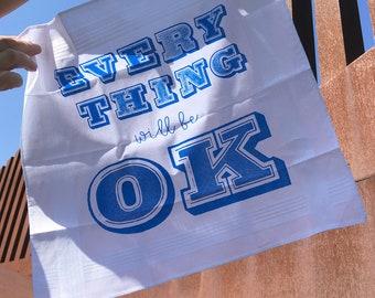 Everything will be OK hankie screenprinted typographic handkerchief