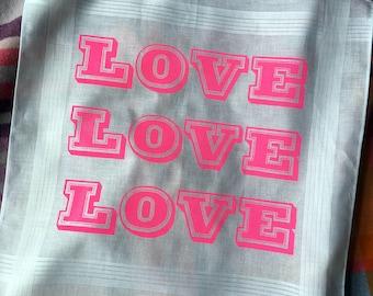 LOVE LOVE LOVE hankie screenprinted typographic handkerchief