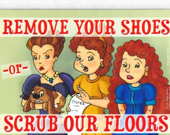 """Remove Your Shoes or Scrub Our Floors, Cinderella Themed Sign 5""""x7"""" Funny Take Off Shoes Sign"""
