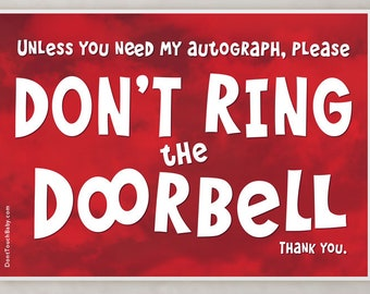 FAVREAU Unless You Need my Autograph, Do Not Ring the Door Bell Sign
