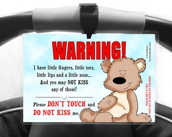 BEAR Do Not Kiss Me Sign, Please Don't Touch Baby Carrier and Stroller Sign by FAVREAU