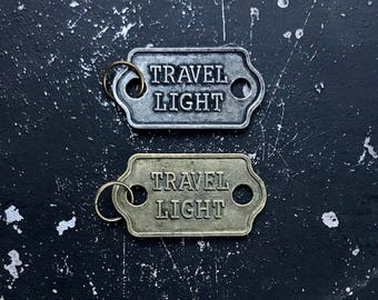 Travel Light Charm, Parts For Necklace Assemblage, Lead and Nickel Free Steampunk Charms, Industrial Jewelry Findings, Charms With Words