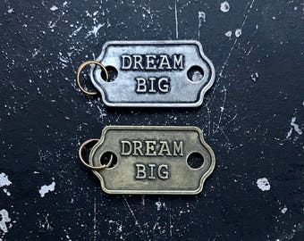 Dream Big Charm, DIY Parts For Jewelry Making, Lead and Nickel Findings, Steampunk Charms with Words, Industrial, Steampunk  2 Word Tag